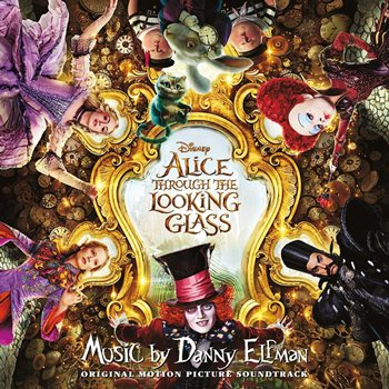 原聲帶-Alice Through the Looking Glass / 魔境夢遊:時光怪客